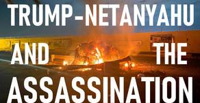 Trump & Netanyahu Nearly Start WWIII with Iran Over Soleimani Slaying