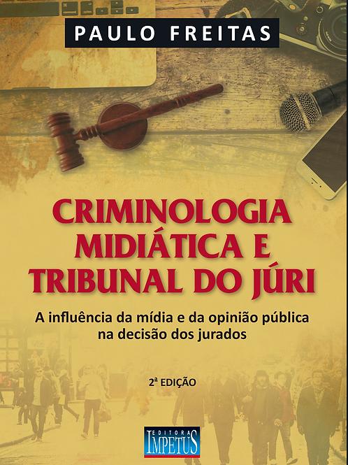CRIMINOLOGIA MIDIÁTICA E TRIBUNAL DO JÚRI