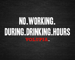 no working during drinking hours.jpg