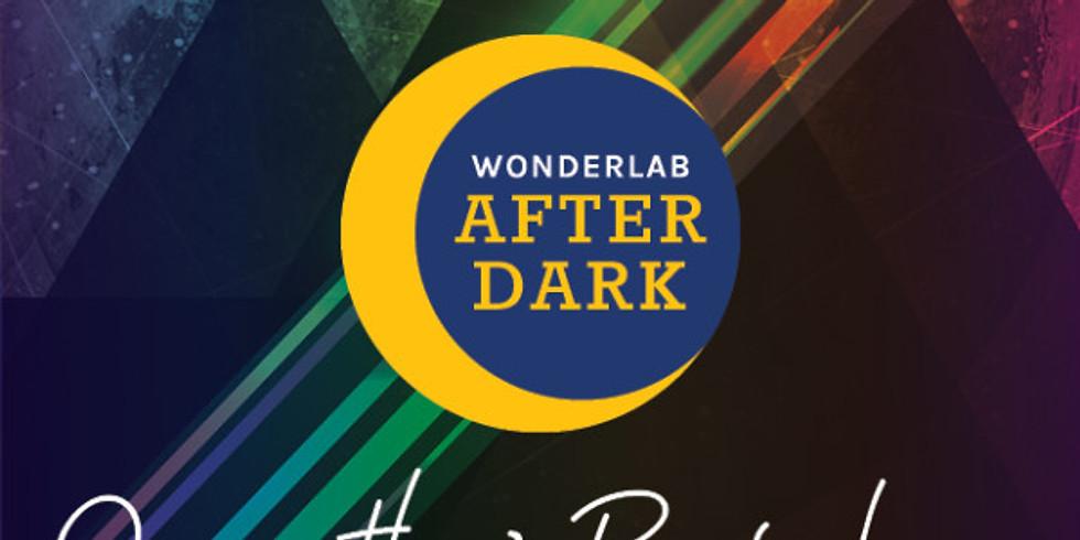 WonderLab After Dark