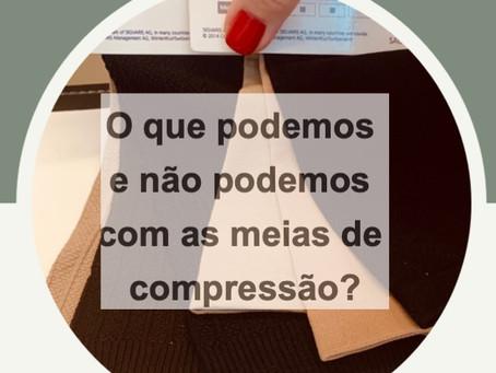 O que podemos e não podemos fazer com a meia de compressão?