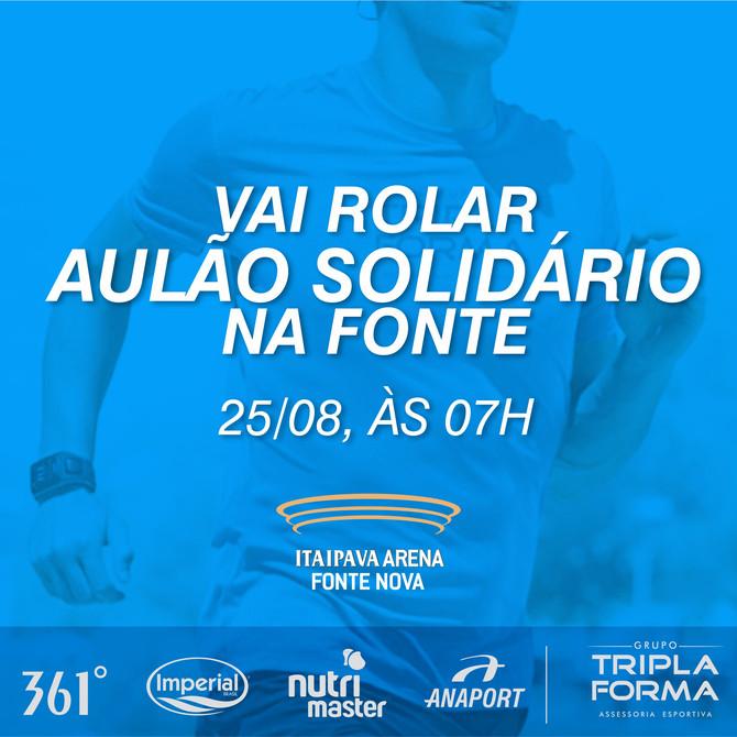 AULÃO SOLIDÁRIO - ARENA FONTE NOVA
