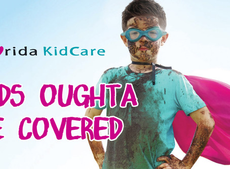 Kids Oughta Be Covered! Parents Enroll Your Child Today!