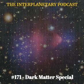 #171 - Dark Matter
