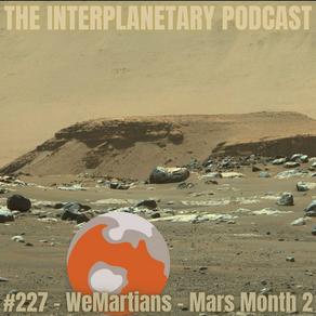 #227 - WeMartians - Mars Month 2