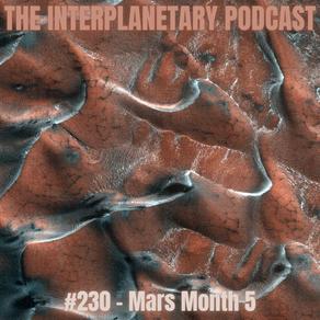 #230 - Mars Month 5
