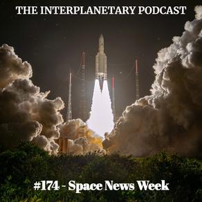 #174 - Space News Week
