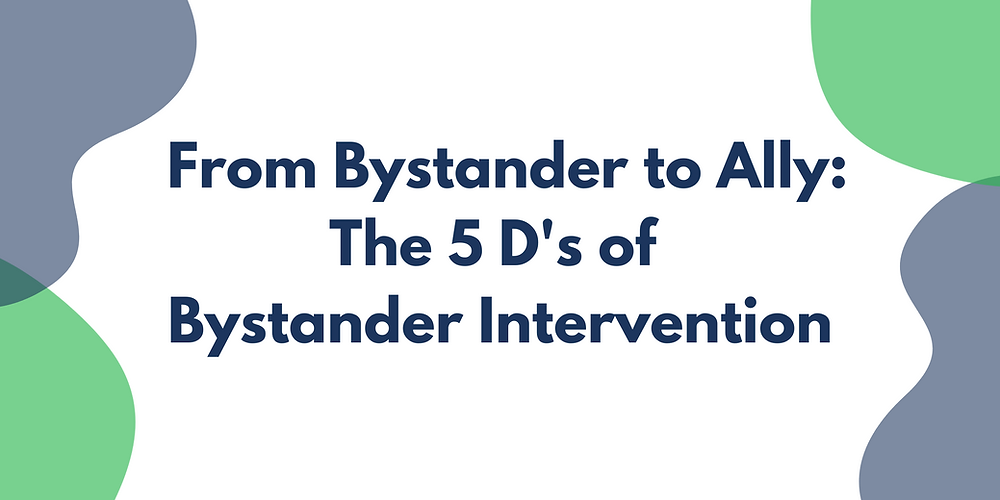 The words From Bystander to Ally: The 5 D's of Bystander Intervention with blue and green accents on the side.