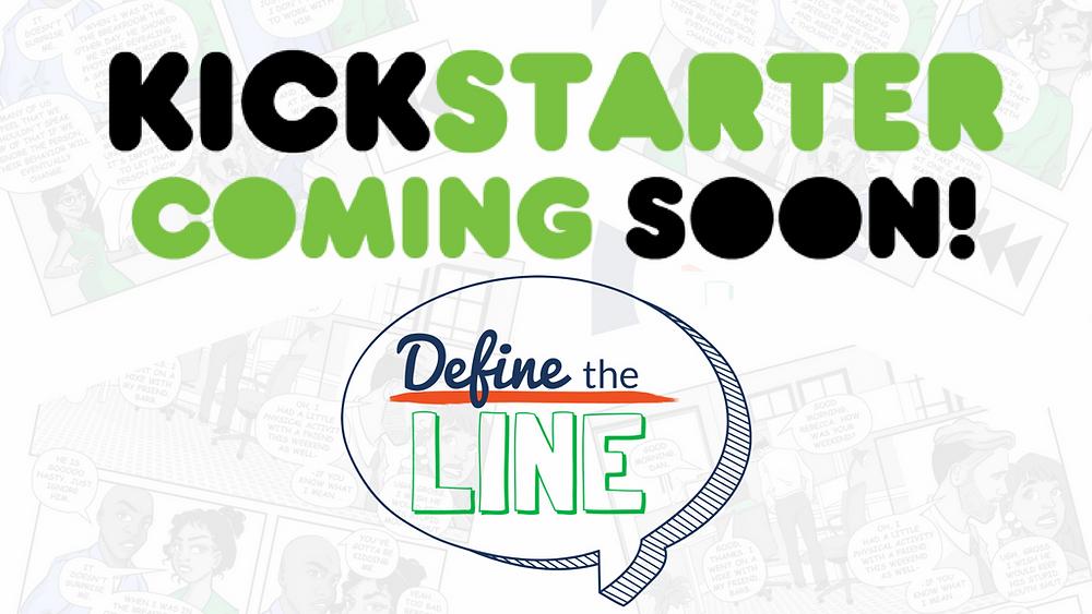 Define the Line Kickstarter coming soon!