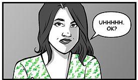 "Comic book panel with female character. Speech bubble ""Uhhhhh. Ok?"""