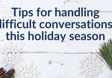 Tips for handling difficult conversations this holiday season