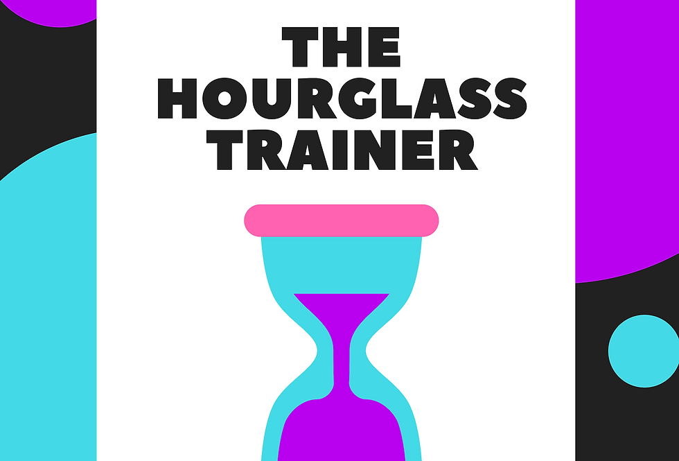 The Hourglass Trainer