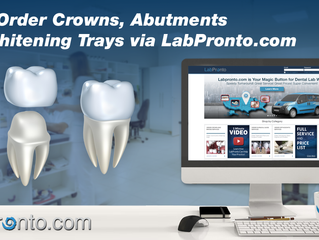 NEW: Order Crowns, Abutments and Whitening Trays via LabPronto.com
