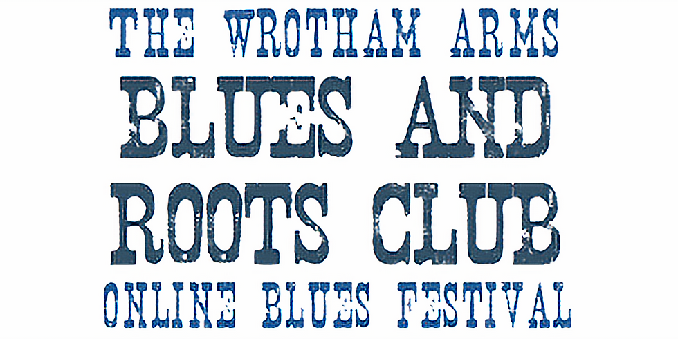Wrotham Arms Blues & Roots Festival (online)