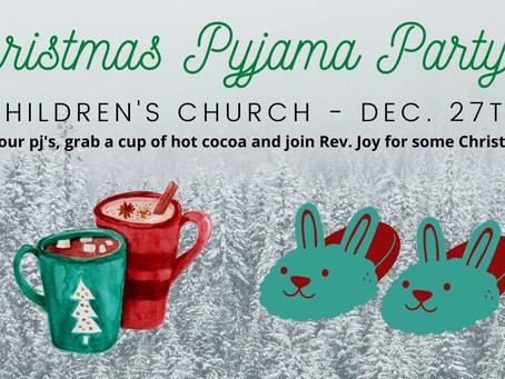 Reminder: Pyjama Party on Sunday Dec. 27th!