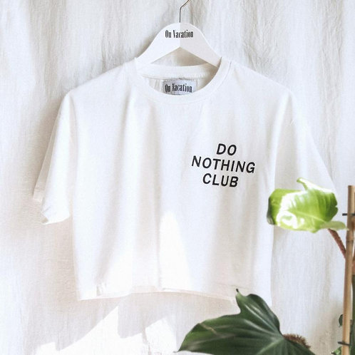 """""""Do Nothing Club"""" Cropped Shirt On Vacation"""