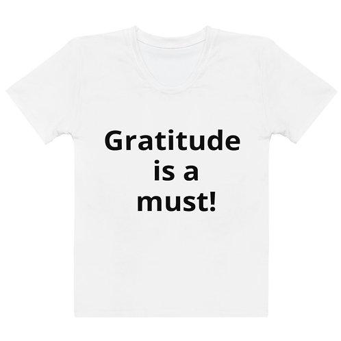 Gratitude is a must! Women's t-shirt