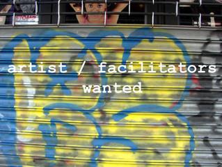 Artist / Facilitators Wanted