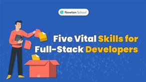Five Vital Skills for Full-Stack Developers