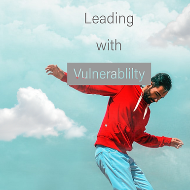 Leading with Vulnerability
