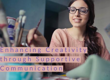 Enhancing Creativity through Supportive Communication