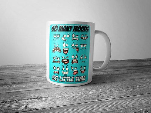 so many moods - so little time  printed mug