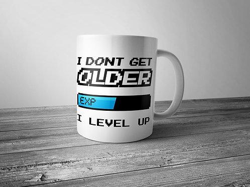 I dont get older - I level up  printed mug