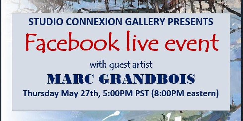 Studio Connexion Art Gallery presents Facebook Live Event with guest artist Marc Grandbois