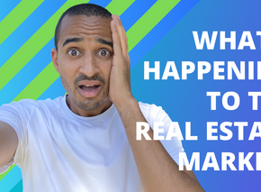 What Is Happening To The Real Estate Market?