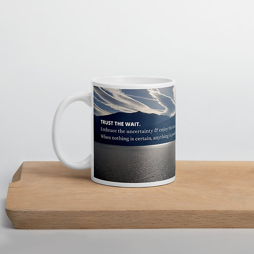 Trust the wait inspirational mug