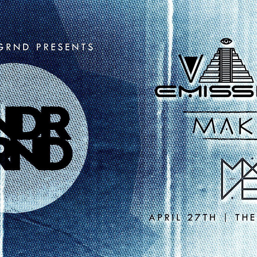 The UNDRGRND presents: Makak, Vibe Emissions and MXVE
