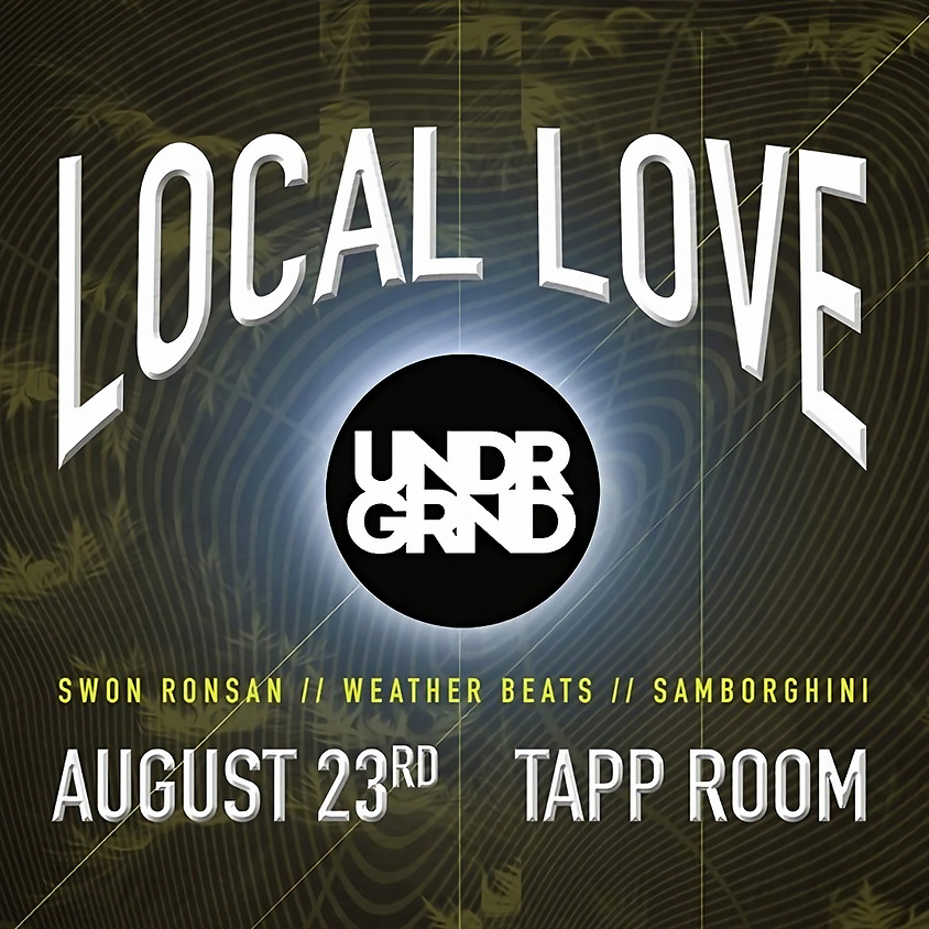 The UNDRGRND presents: Local Love II
