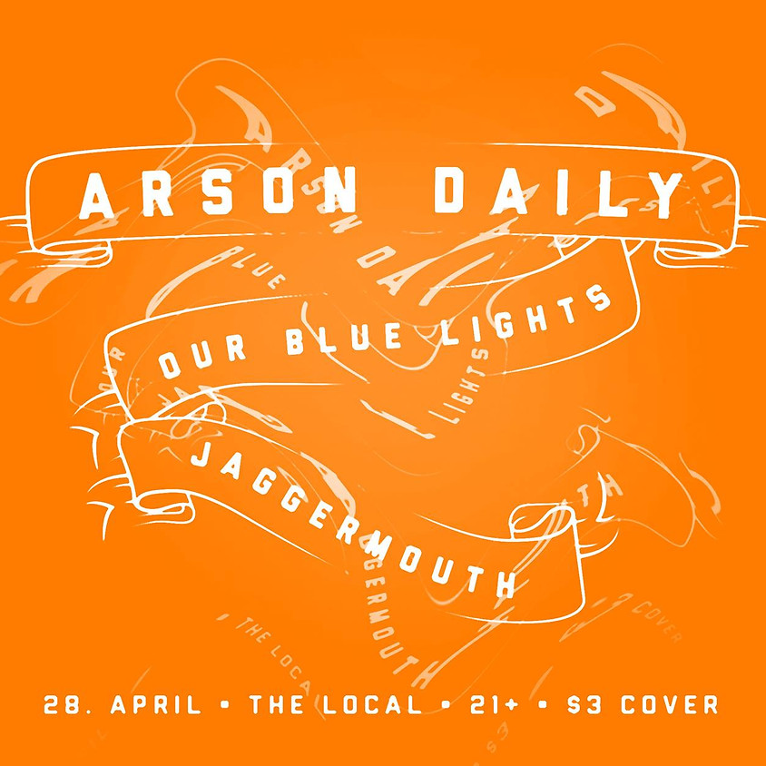 Arson Daily w/ JaggerMouth & Our Blue Lights