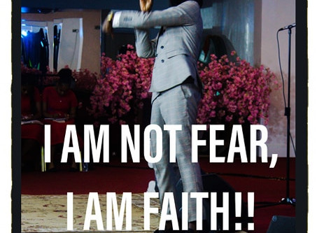 I Am Not Fear, I Am Faith