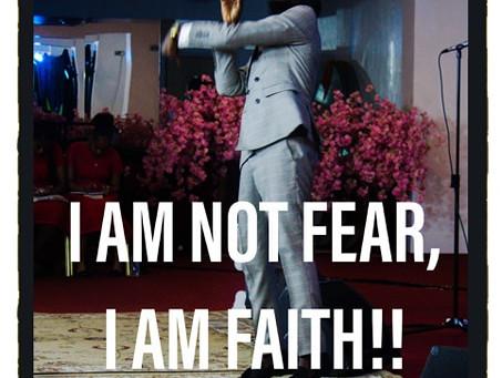 I Am Not Fear, I Am Faith