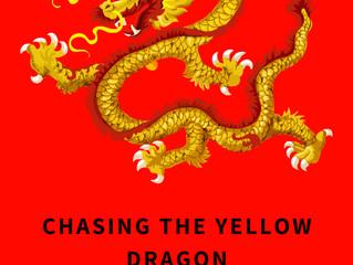 Chasing the Yellow Dragon