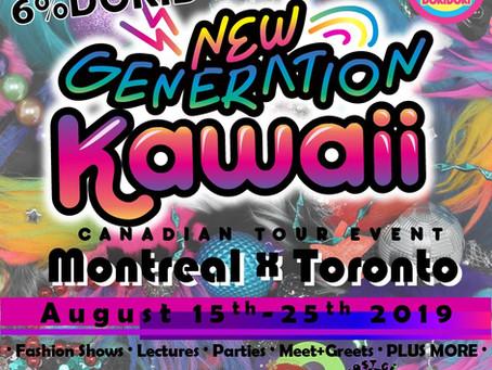 The NEW GENERATION KAWAII Tour hits Montreal and Toronto soon!!