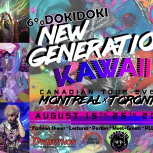 6%DOKIDOKI NEW GENERATION KAWAII Canadian Tour Event