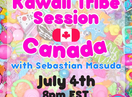 Kawaii Tribe Session in Canada - July 4th 2020