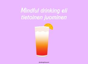 Tietoisen juomisen ja alkoholin vähentämisen hyödyt