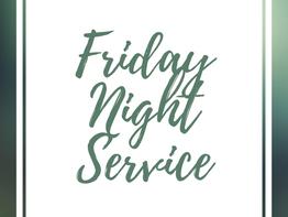 Friday Night Service Resumes!