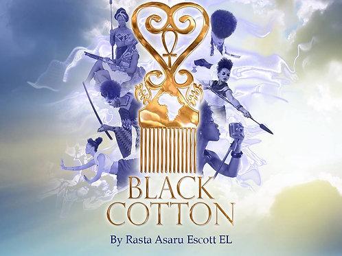 """Black Cotton"" By Rasta Asaru Escott El"