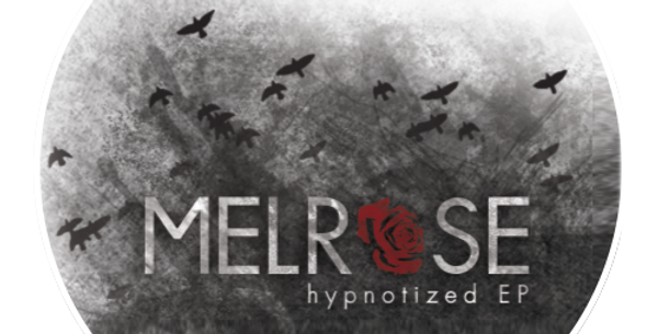 MELROSE | hypnotized EP - Deluxe Edition