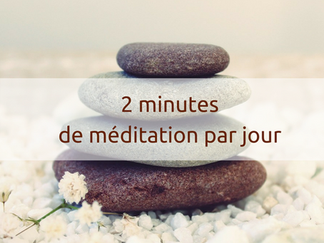 2 min de méditation par jour, en forme toujours !