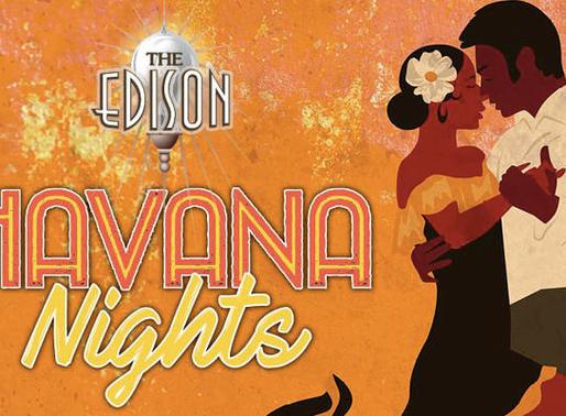 The Edison Now Hosting Havana Latin Nights for Summer 2019