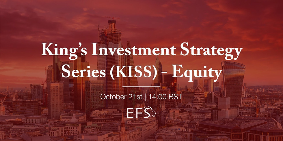 Part I: King's Investment Strategy Series (KISS) - Equity