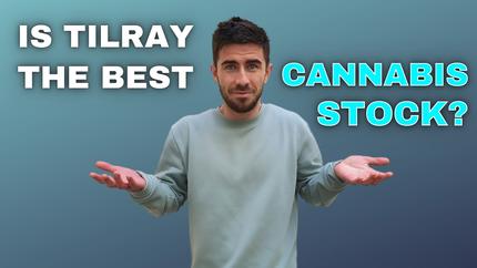 IS TILRAY THE BEST CANNABIS STOCK