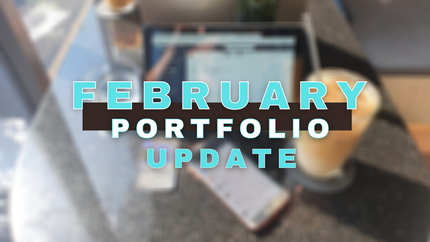 PORTFOLIO UPDATE - FEBRUARY STOCK PICKS