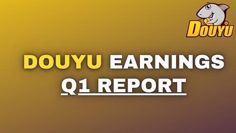 DOUYU EARNINGS - STOCK MOVES 5%