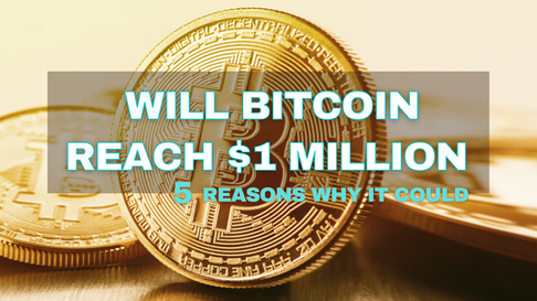 HOW BITCOIN CAN REACH $1,000,000